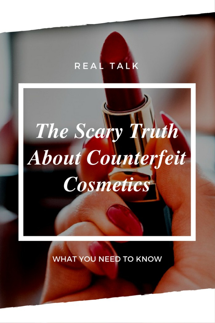 The Scary Truth About Counterfeit Cosmetics blog post how to spot a fake beauty product