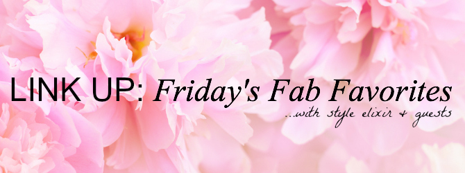 Friday's Fab Favorites – Join The Link Up!