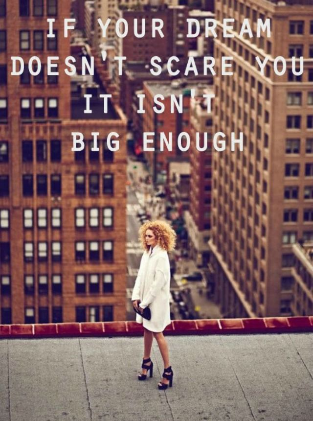 Image - If your dream doesn't scare you, it isn't big enough
