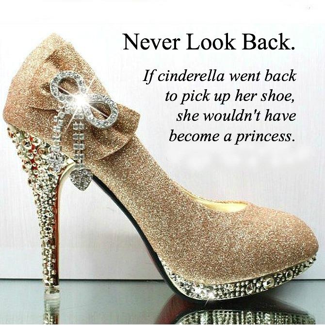 Never Look Back Cinderella Quote Style Elixir Pretty Heels