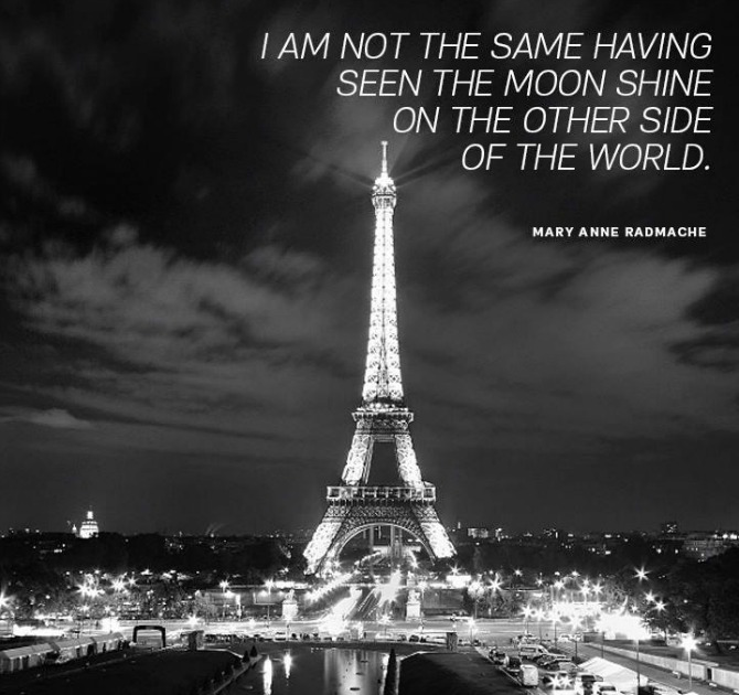 Best travel quotes I am not the same having seen the moon shine on the other side of the world