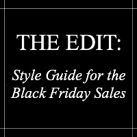 Confessions of a Shopaholic: Your Style Guide For Black Friday Sales