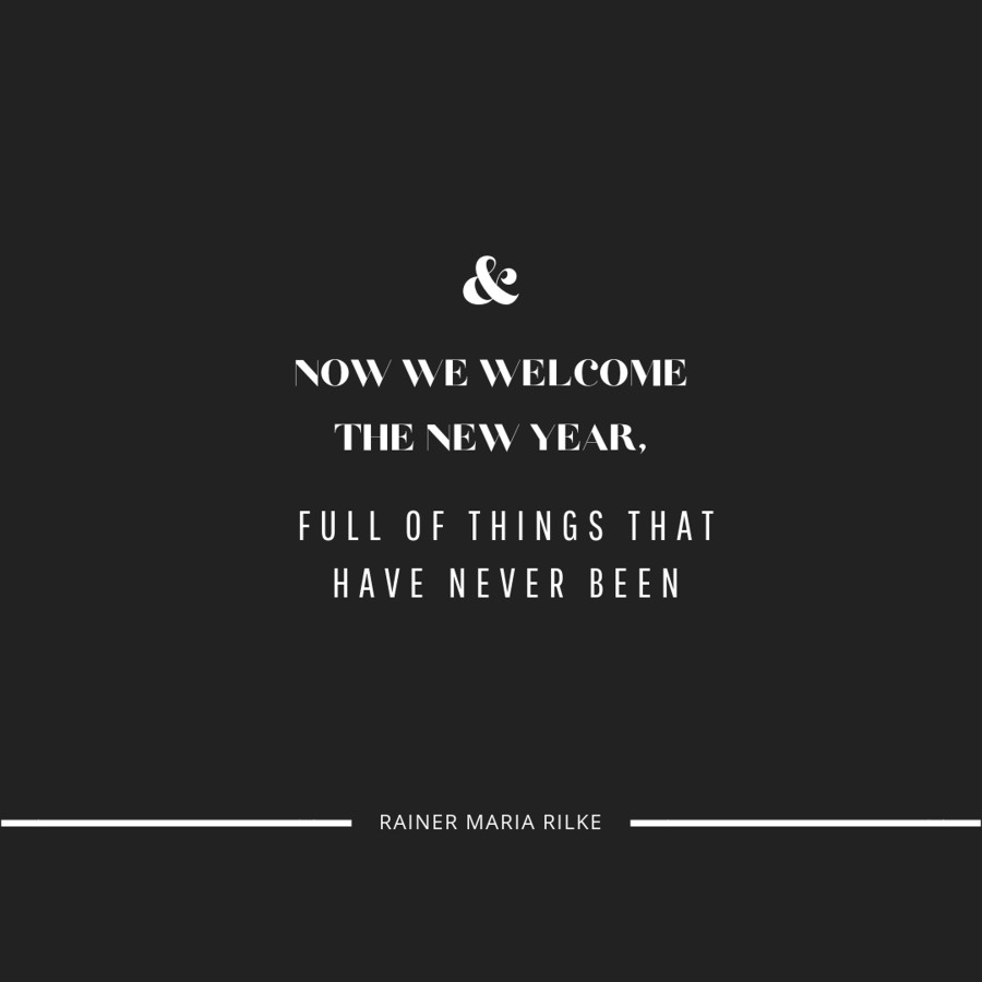 and now we welcome the new year full of things that have never been inspirational quote